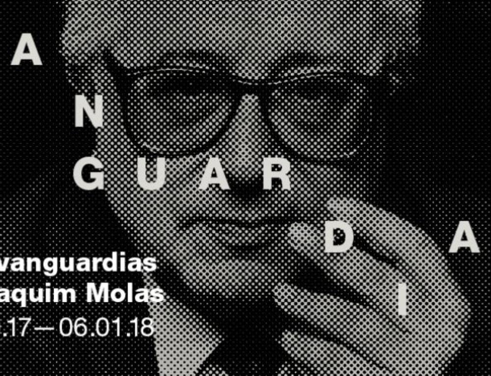 EXPOSICIÓN – Las Vanguardias y Joaquim Molas *Hasta 6.1.2018*
