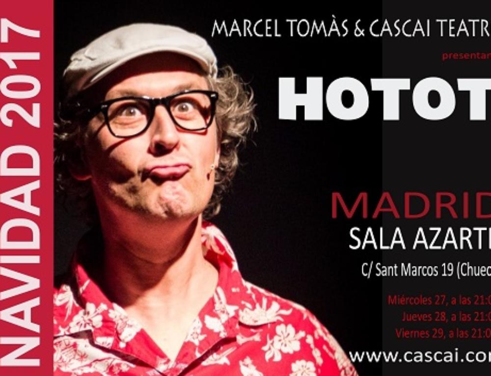 TEATRO – HOTOT – Compañía Marcel Tomàs & Cascai *días 27, 28 y 29/12/2017*